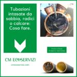 Tubazioni intasate CM EcoServizi