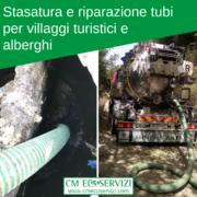 Stasatura e riparazione tubi e scarichi villaggi turistici e alberghi - CM EcoServizi
